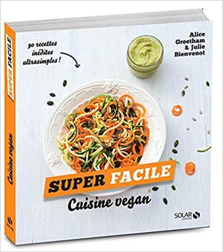 Cuisine vegan – super facile