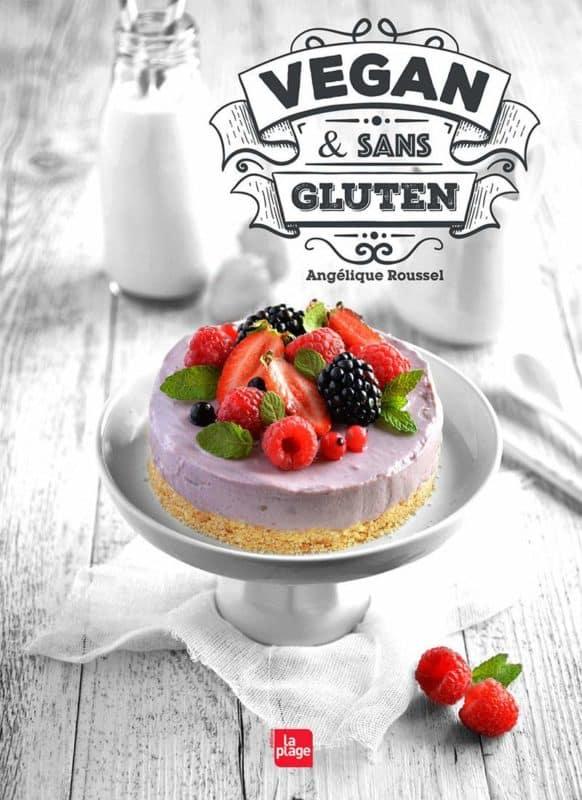 Vegan et sans gluten - Angelique Roussel